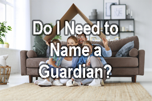 Do I Need a Guardian for My Child